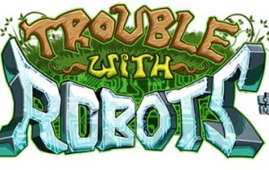 Trouble with Robots [Game Review]